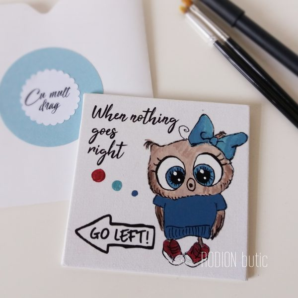 Magnet haios bufnita miniplacuta cu mesaj amuzant pictata manual